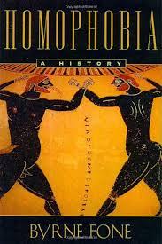 Homophobia, A History
