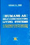 Humans As Self-constructing Living Systems – A Developmental Perspective On Behavior And Personality