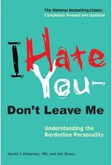 I Hate You Don't Leave Me  Understanding The Borderline Personality