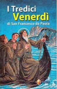 I Tredici Venerdì – In Onore Di S. Francesco Di Paola