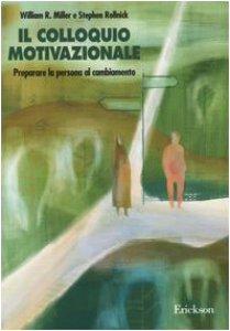 Il Colloquio Motivazionale. Preparare La Persona Al Cambiamento
