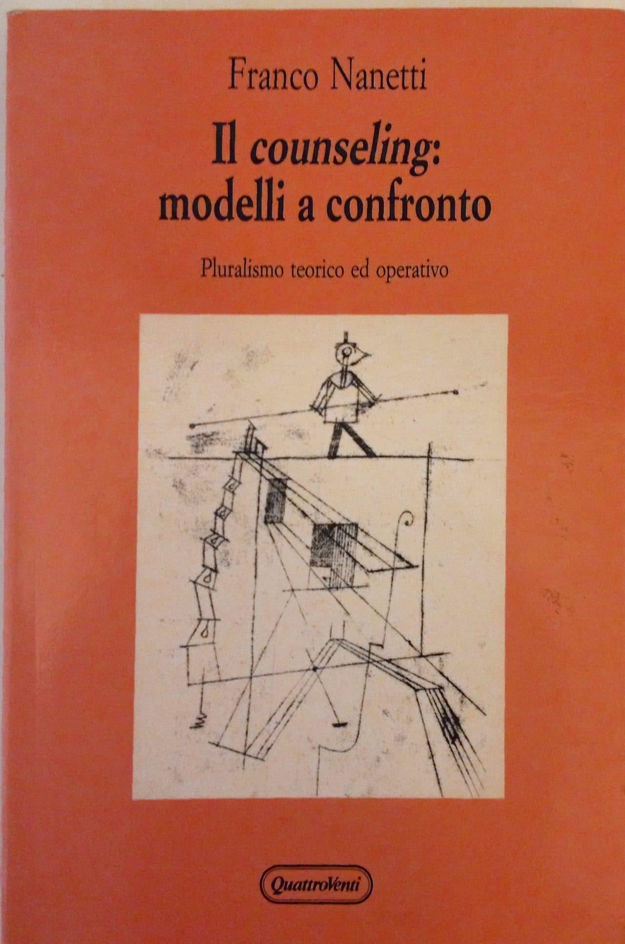 Il Counseling: Modelli A Confronto Pluralismo Teorico Ed Operativo