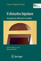 Il Disturbo Bipolare. Una Guida Per Affrontare La Malattia