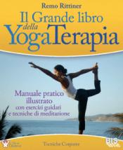 Il Grande Libro Della Yoga Terapia, Manuale Pratico Illustrato Con Esercizi Guidati E Tecniche Di Meditazione,
