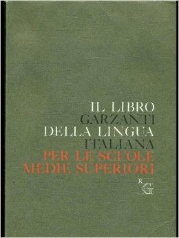 Il Libro Garzanti Della Lingua Italiana Per Le Scuole Medie Superiori