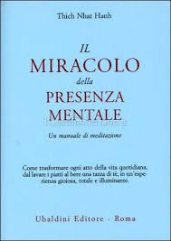 Il Miracolo Della Presenza Mentale  Un Manuale Di Meditazione