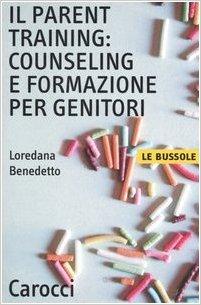 Il Parent Training: Counseling E Formazione Per I Genitori
