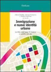 Immigrazione E Nuove Identità Urbane