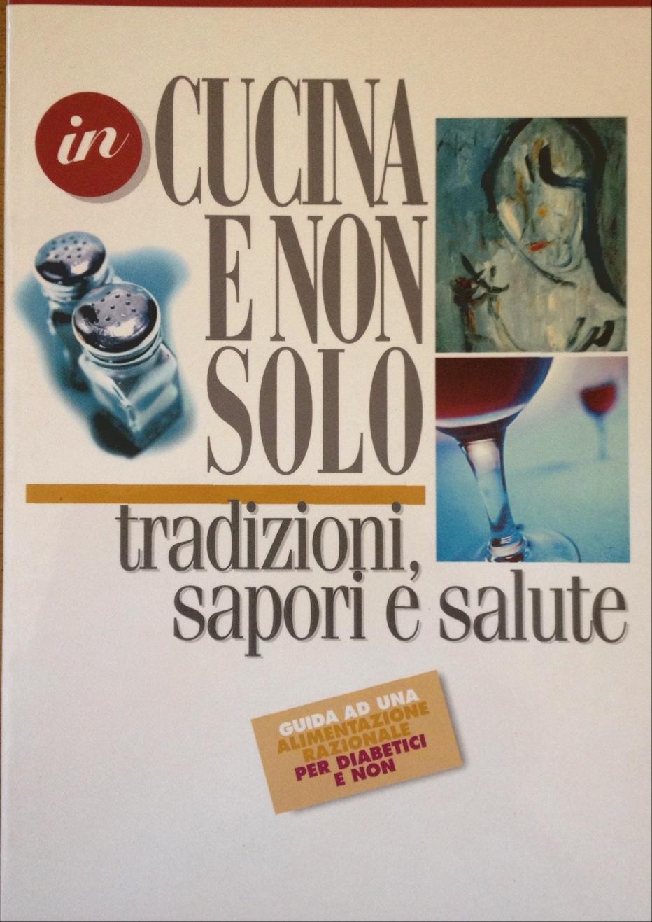 In Cucina E Non Solo – Tradizioni, Sapori E Salute