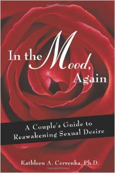 In The Mood, Again: A Couple's Guide To Reawakening Sexual Desire