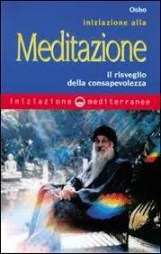 Iniziazione Alla Meditazione. Il Risveglio Della Consapevolezza