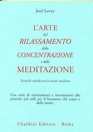L'arte Del Rilassamento, Della Concentrazione E Della Meditazione