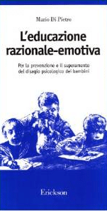 L'educazione Razionale-emotiva: Per La Prevenzione E Il Superamento Del Disagio Psicologico Dei Bambini