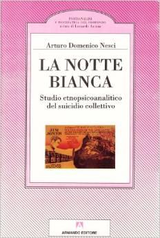 La Notte Bianca, Studio Etnopsicolanalitico Del Suicidio Collettivo