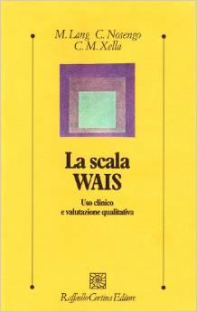 La Scala Wais. Uso Clinico E Valutazione Qualitativa