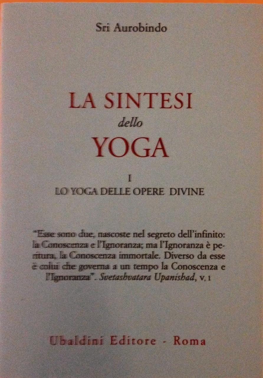 La Sintesi Dello Yoga I – Lo Yoga Delle Opere Divine