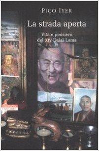 La Strada Aperta Vita E Pensiero Del Xiv Dalai Lama