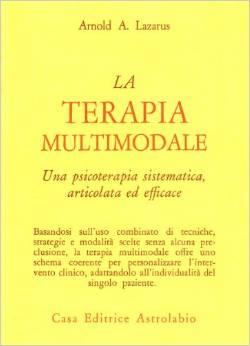 La Terapia Multimodale Una Psicoterapia Sistematica, Articolata Ed Efficace