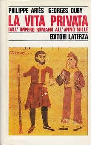 La Vita Privata – Dall'impero Romano All'anno Mille