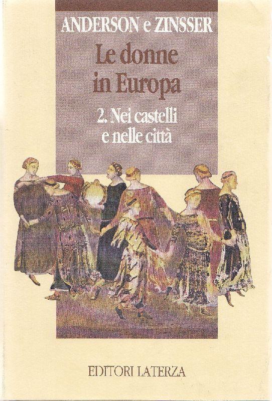 Le Donne In Europa – 2. Nei Castelli E Nelle Città