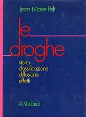 Le Droghe – Storia, Classificazione, Diffusione, Effetti