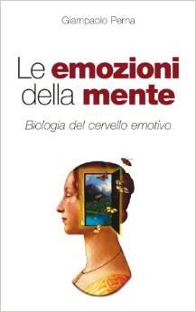 Le Emozioni Della Mente Biologia Del Cervello Emotivo