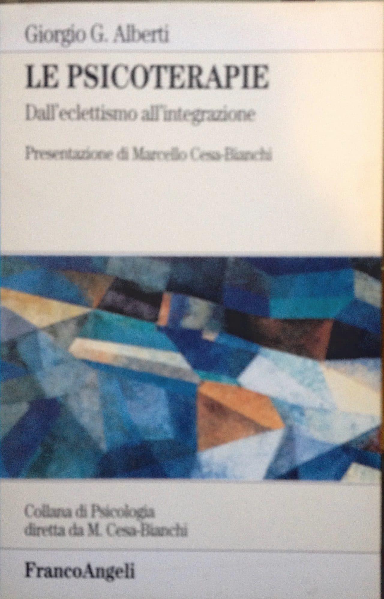 Le Psicoterapie- Dall'eclettismo All'integrazione