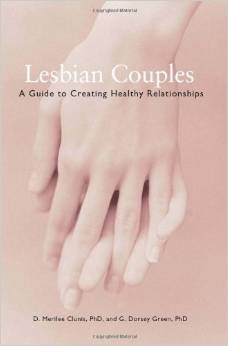Lesbian Couples:a Guide To Creating Healthy Relationships