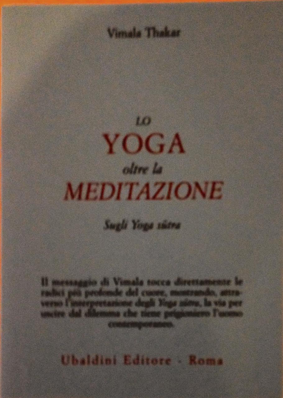 Lo Yoga Oltre La Meditazione