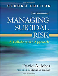 MANAGING SUICIDAL RISK. A Collaborative Approach