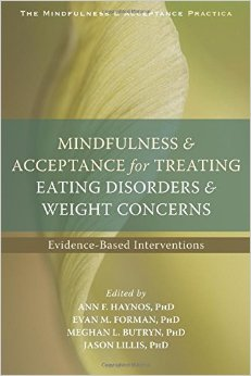 MINFULNESS E ACCEPTANCE FOR TREATING EATING DISORDER E WEIGHT CONCERNS. Evidence – Based Interventios.