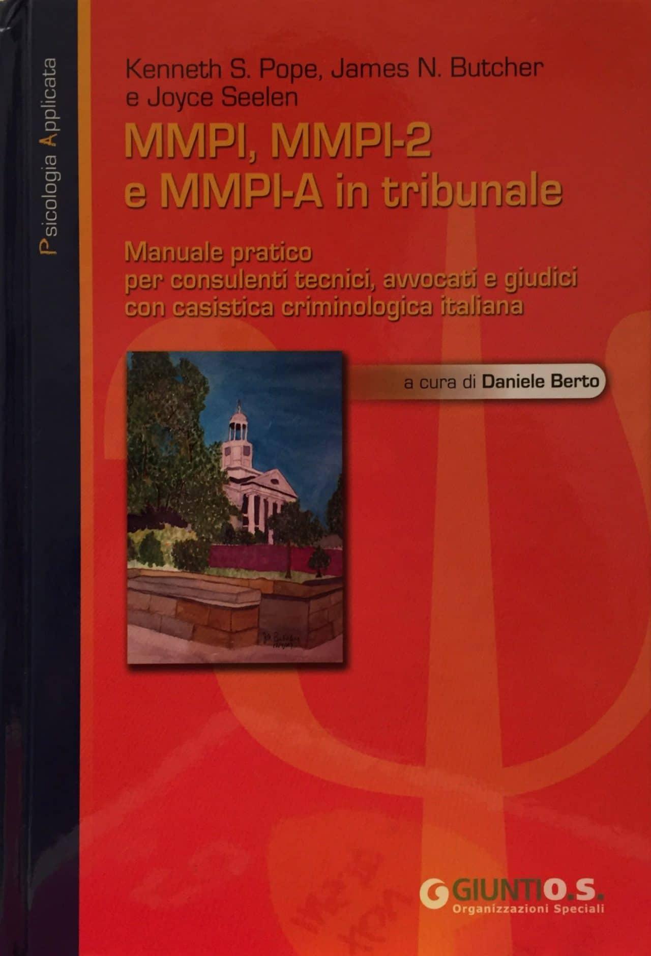 MMPI, MMPI-2 E MMPI-A IN TRIBUNALE Manuale Pratico Per Consulenti Tecnici, Avvocati E Giudici Con Casistica Criminologica Italiana