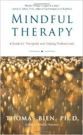 Mindful Therapy, A Guide For Therapists And Helping Professionals