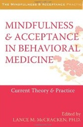 Mindfulness & Acceptance In Behavioral Medicine. Current Theory & Practice