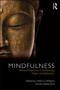 Mindfulness. Diverse Perspectives On Its Meaning, Origins And Applications