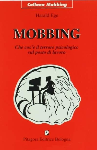 Mobbing – Che Cos'è Il Terrore Psicologico Sul Posto Di Lavoro