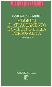 Modelli Di Attaccamento E Sviluppo Della Personalità