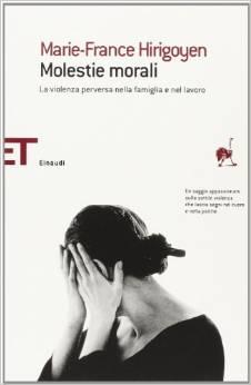 Molestie Morali – La Violenza Perversa Nella Famiglia E Nel Lavoro
