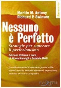 Nessuno è Perfetto. Strategie Per Superare Il Perfezionismo