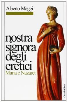Nostra Signora Degli Eretici. Maria E Nazaret