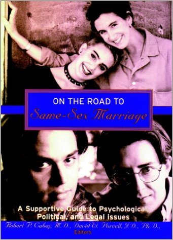 On The Road To Same-Sex Marriage_ A Supportive Guide To Psycological, Political And Legal Issues