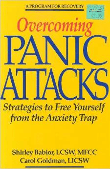 Overcoming Panic Attacks, Strategies To Free Yourself From The Anxiety Trap
