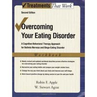 Overcoming Your Eating Disorder – A Cognitive-Behavioral Therapy Approach For Bulimia Nervosa And Binge-Eating Disorder – Second Edition