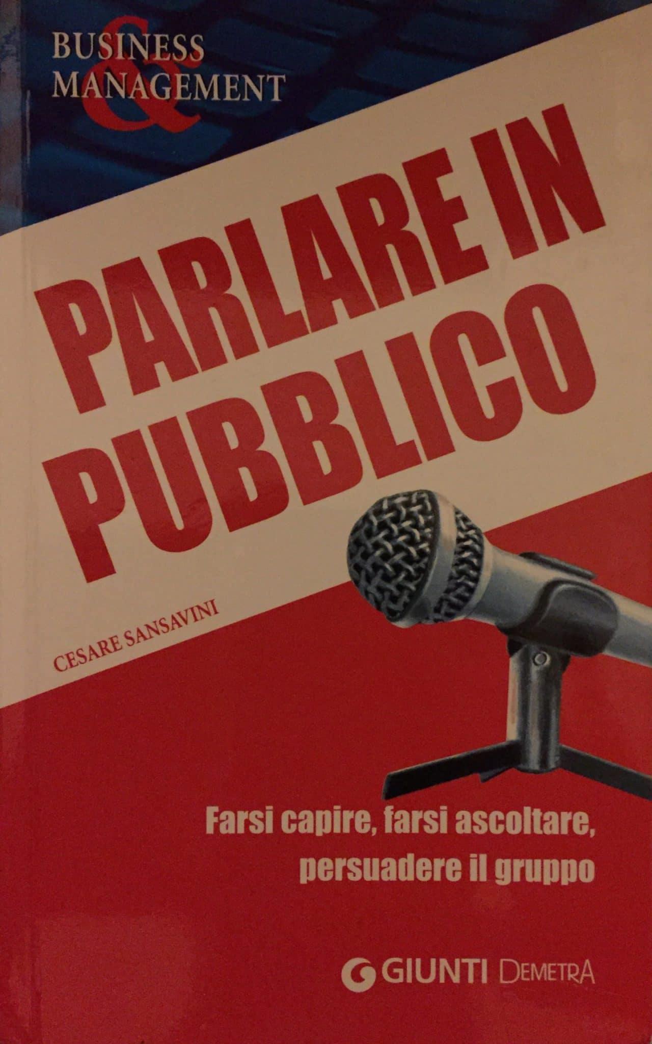 PARLARE IN PUBBLICO Farsi Capire, Farsi Ascoltate, Persuadere Il Gruppo