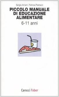 Piccolo Manuale Di Educazione Alimentare 6-11 Anni