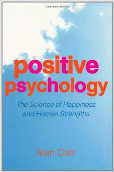 Positive Psychology: The Science Of Happyness And Human Strenghts