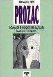 Prozac, Domande E Risposte Per Pazienti, Famiglie E Terapeuti