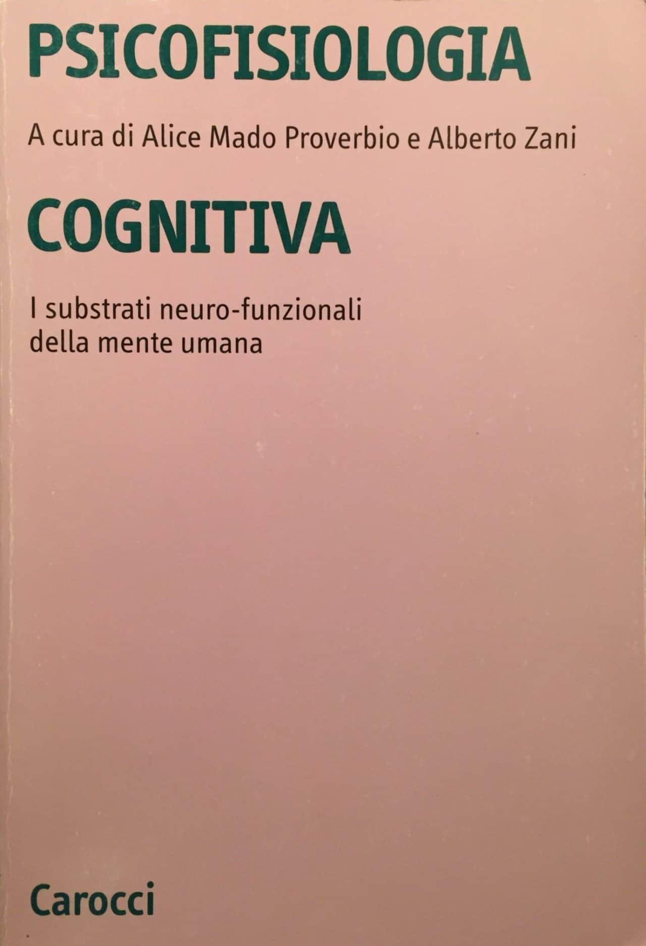 Psicofisiologia Cognitiva – I Substrati Neuro-funzionali Della Mente Umana