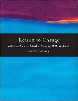 Reason To Change A Rational Emotive Behaviour Therapy Workbook