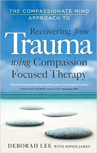 Recovering From Trauma Using Compassion Focused Therapy